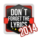 Icon for Don't Forget the Lyrics 2014