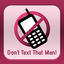 Dont Text That Man!