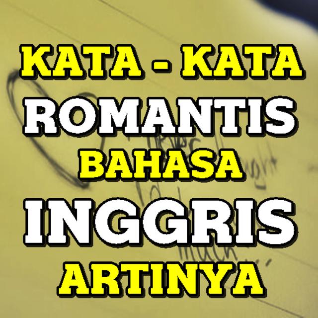 About Kata Kata Romantis Bahasa Inggris Dan Artinya Google