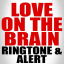 Icon for Love on the Brain Ringtone