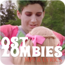 Icon for All of Songs Zombies OST Mp3 and Lyric 2018