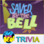 "Trivia Blitz - ""Saved By The Bell edition"""